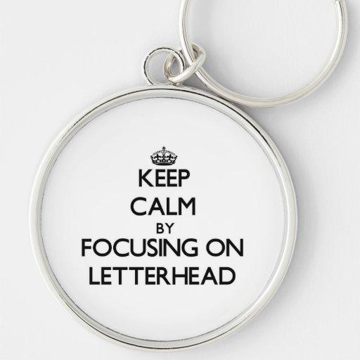 Keep Calm by focusing on Letterhead Key Chain