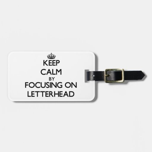 Keep Calm by focusing on Letterhead Tag For Luggage