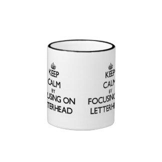 Keep Calm by focusing on Letterhead Coffee Mugs