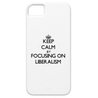 Keep Calm by focusing on Liberalism iPhone 5 Case