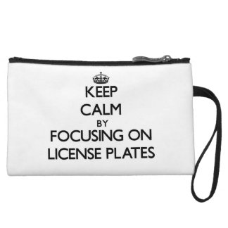 Keep Calm by focusing on License Plates Wristlet Clutch