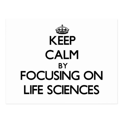 Keep calm by focusing on Life Sciences Post Card