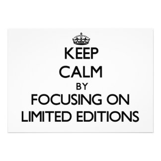 Keep Calm by focusing on Limited Editions Invitation