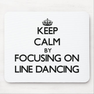 Keep Calm by focusing on Line Dancing Mouse Pad
