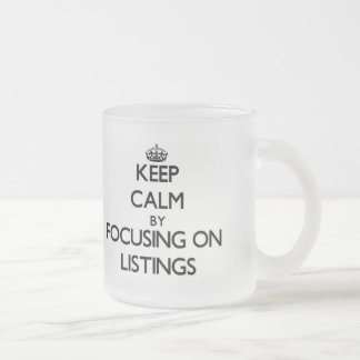 Keep Calm by focusing on Listings Frosted Glass Mug