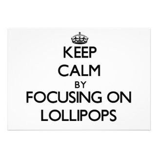 Keep Calm by focusing on Lollipops Personalized Invitations
