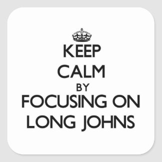 Keep Calm by focusing on Long Johns Sticker