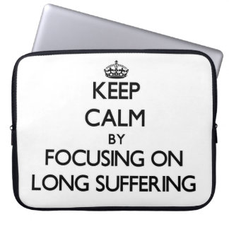 Keep Calm by focusing on Long Suffering Laptop Sleeves