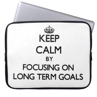 Keep Calm by focusing on Long Term Goals Computer Sleeve