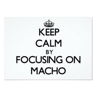 Keep Calm by focusing on Macho 13 Cm X 18 Cm Invitation Card
