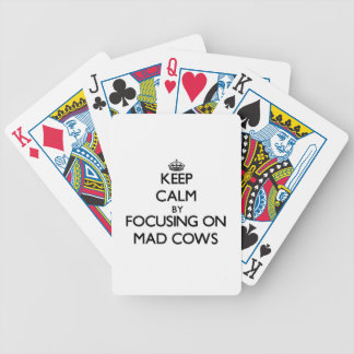 Keep Calm by focusing on Mad Cows Bicycle Poker Cards