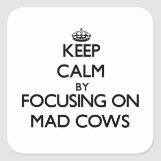Keep Calm by focusing on Mad Cows Stickers