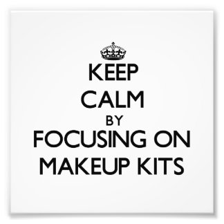 Keep Calm by focusing on Makeup Kits Photographic Print