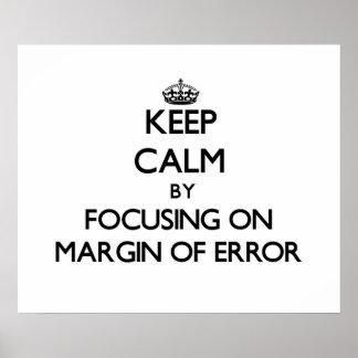 Keep Calm by focusing on Margin Of Error Print
