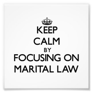 Keep Calm by focusing on Marital Law Photo Print