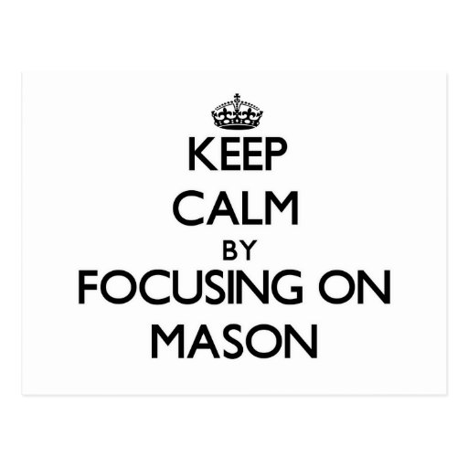Keep Calm by focusing on Mason Post Cards