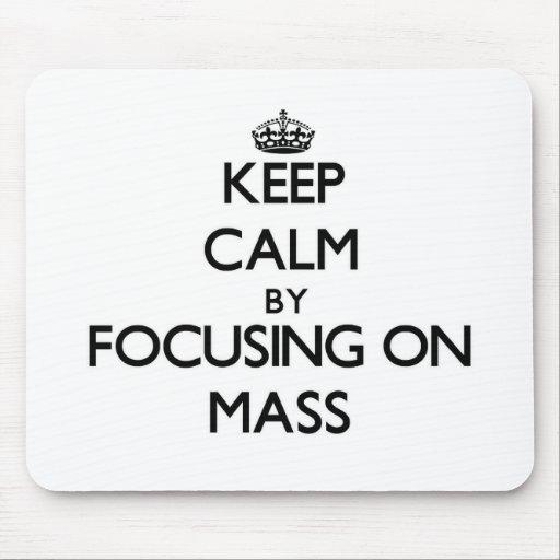 Keep Calm by focusing on Mass Mousepad