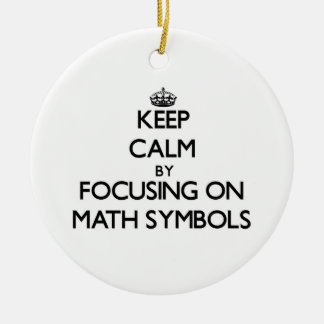 Keep Calm by focusing on Math Symbols Christmas Ornaments