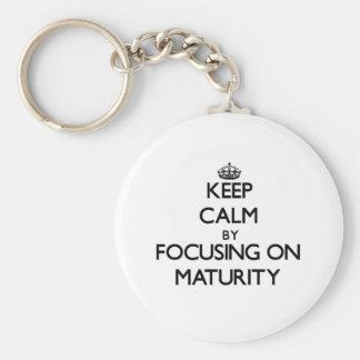 Keep Calm by focusing on Maturity Key Chain