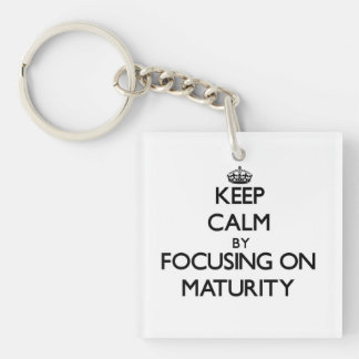Keep Calm by focusing on Maturity Square Acrylic Keychain