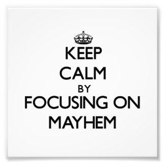 Keep Calm by focusing on Mayhem Photo Print