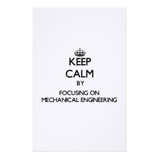 Keep calm by focusing on Mechanical Engineering Customized Stationery