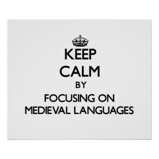 Keep calm by focusing on Medieval Languages Print