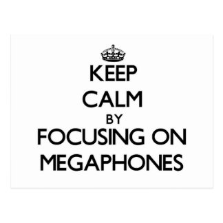 Keep Calm by focusing on Megaphones Postcards