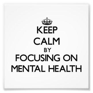 Keep Calm by focusing on Mental Health Photo