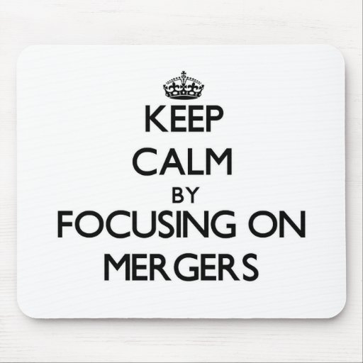 Keep Calm by focusing on Mergers Mouse Pad
