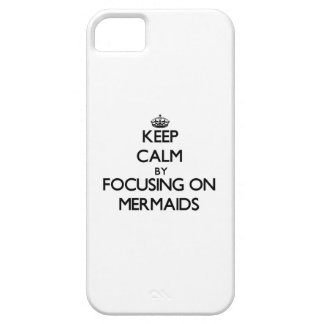 Keep Calm by focusing on Mermaids iPhone 5 Case