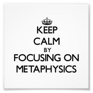 Keep Calm by focusing on Metaphysics Art Photo