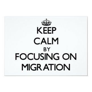 Keep Calm by focusing on Migration 13 Cm X 18 Cm Invitation Card