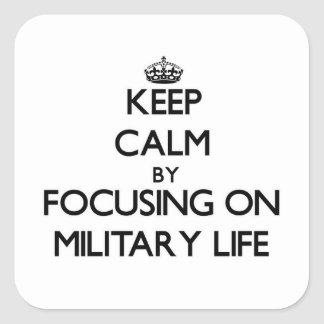 Keep Calm by focusing on Military Life Sticker