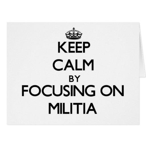 Keep Calm by focusing on Militia Card