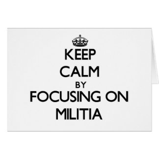 Keep Calm by focusing on Militia Cards