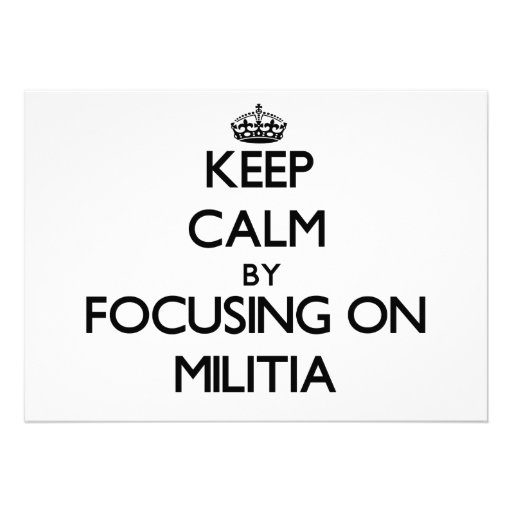 Keep Calm by focusing on Militia Personalized Invites