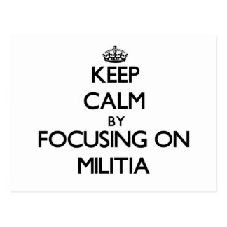 Keep Calm by focusing on Militia Postcards