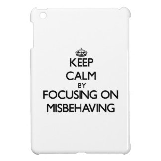 Keep Calm by focusing on Misbehaving iPad Mini Cases