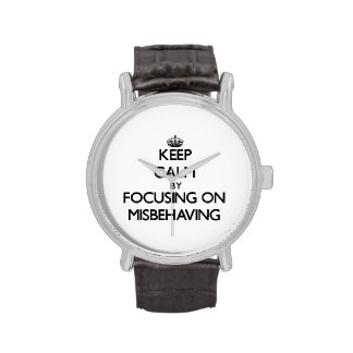 Keep Calm by focusing on Misbehaving Wristwatch
