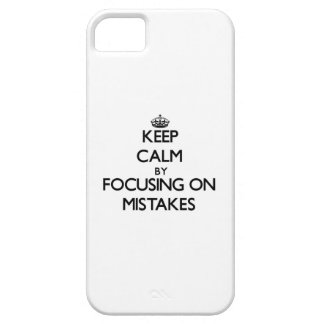 Keep Calm by focusing on Mistakes iPhone 5 Case