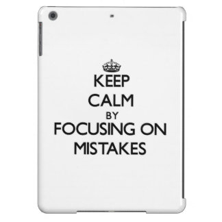 Keep Calm by focusing on Mistakes Case For iPad Air