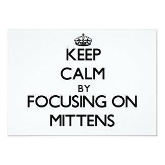 Keep Calm by focusing on Mittens 13 Cm X 18 Cm Invitation Card