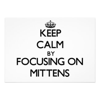 Keep Calm by focusing on Mittens Custom Invitation