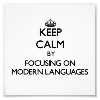 Keep calm by focusing on Modern Languages Photo Art