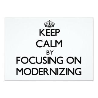 Keep Calm by focusing on Modernizing 13 Cm X 18 Cm Invitation Card