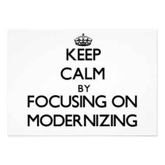 Keep Calm by focusing on Modernizing Announcement