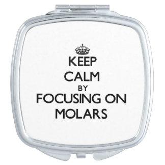 Keep Calm by focusing on Molars Vanity Mirror