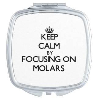 Keep Calm by focusing on Molars Vanity Mirrors