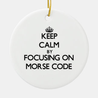 Keep Calm by focusing on Morse Code Christmas Ornament